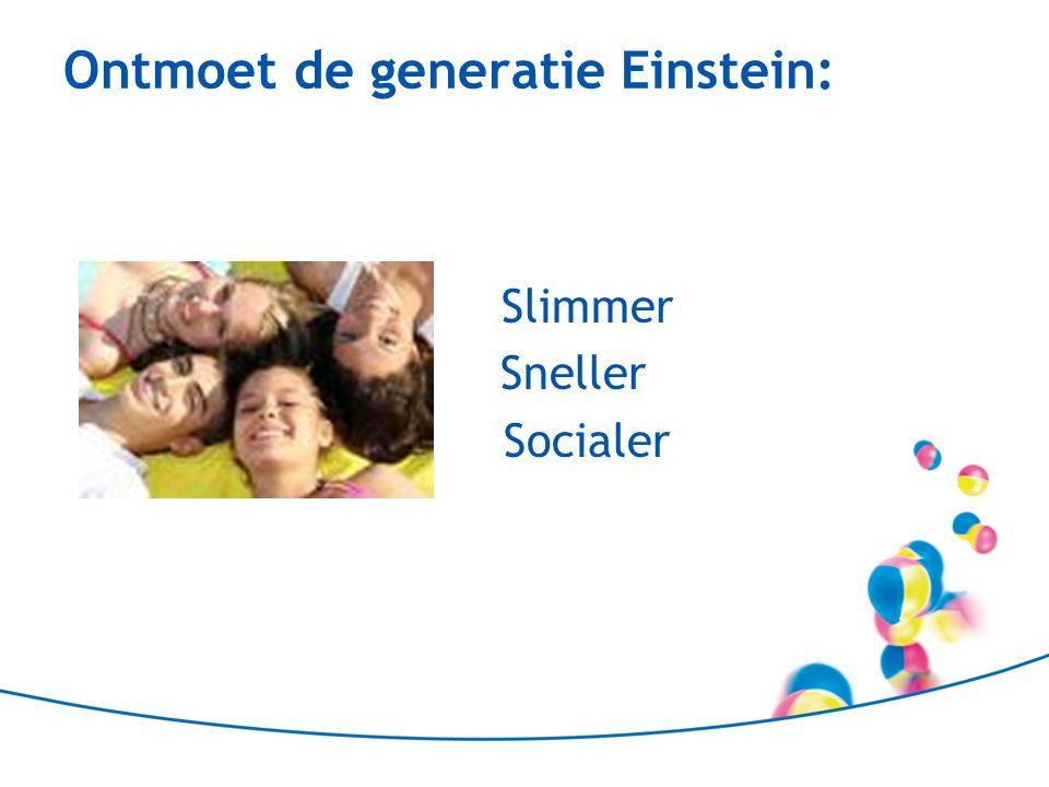 Ontmoet de generatie Einstein: Slimmer Sneller Socialer
