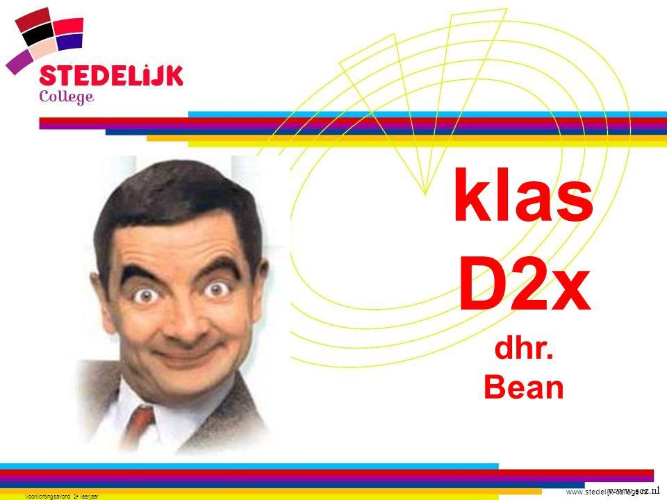 www.stedelijk-college.nl Voorlichtingsavond 2 e leerjaar www.scz.nl klas D2x dhr. Bean