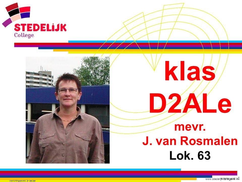 www.stedelijk-college.nl Voorlichtingsavond 2 e leerjaar klas D2ALe mevr. J. van Rosmalen Lok. 63 www.scz.nl
