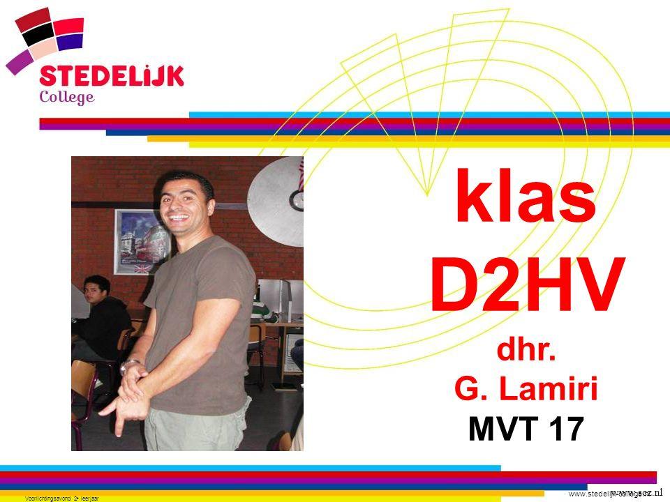 www.stedelijk-college.nl Voorlichtingsavond 2 e leerjaar klas D2HV dhr. G. Lamiri MVT 17 www.scz.nl
