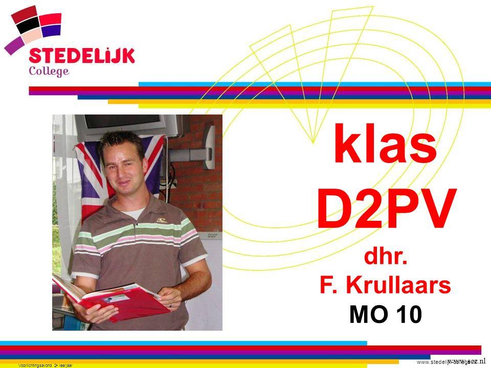www.stedelijk-college.nl Voorlichtingsavond 2 e leerjaar klas D2PV dhr. F. Krullaars MO 10 www.scz.nl