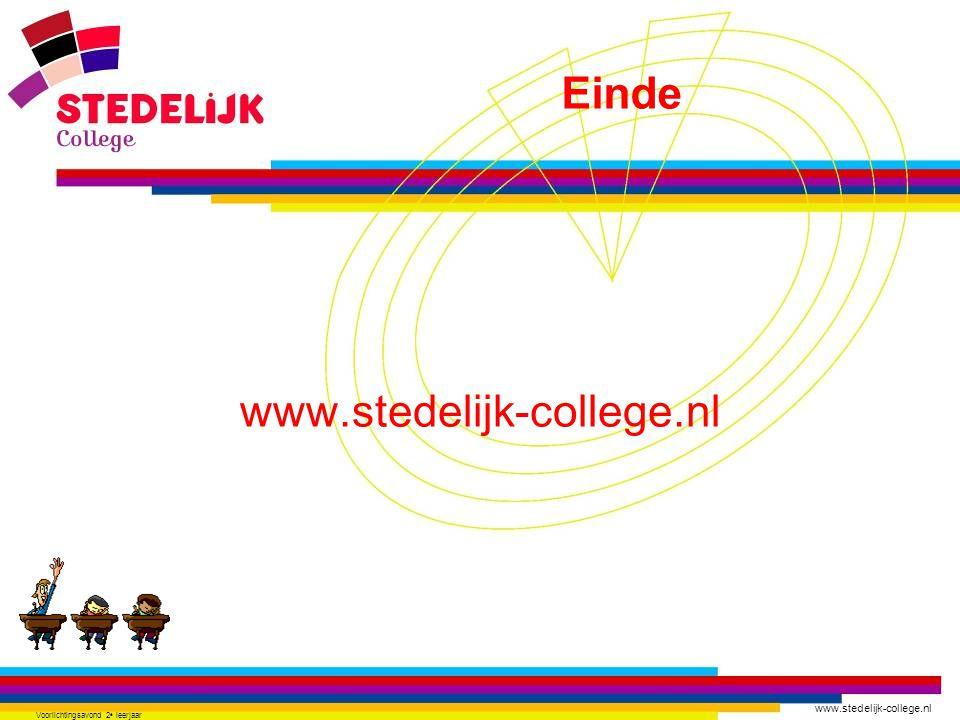 www.stedelijk-college.nl Voorlichtingsavond 2 e leerjaar www.stedelijk-college.nl Einde