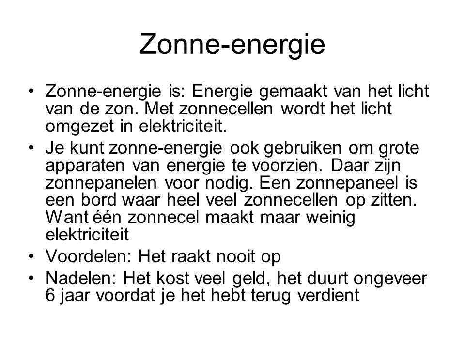 Zonne-energie Zonne-energie is: Energie gemaakt van het licht van de zon.
