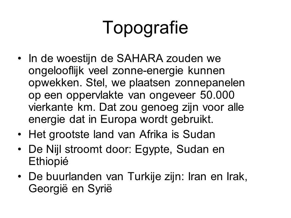 Topografie In de woestijn de SAHARA zouden we ongelooflijk veel zonne-energie kunnen opwekken.