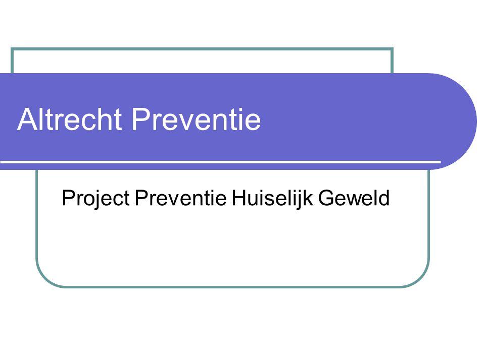 Altrecht Preventie Project Preventie Huiselijk Geweld