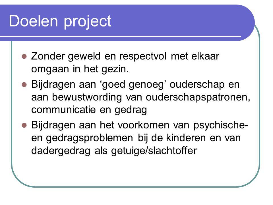Doelen project Zonder geweld en respectvol met elkaar omgaan in het gezin. Bijdragen aan 'goed genoeg' ouderschap en aan bewustwording van ouderschaps