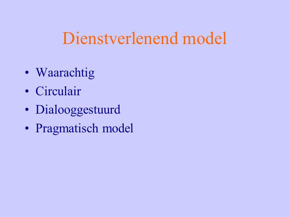 Dienstverlenend model Waarachtig Circulair Dialooggestuurd Pragmatisch model