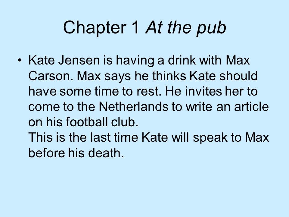 In het laatste hoofdstuk schrijft Kate haar verhaal voor de krant en krijgt ze daar positieve feedback over van Balzano.