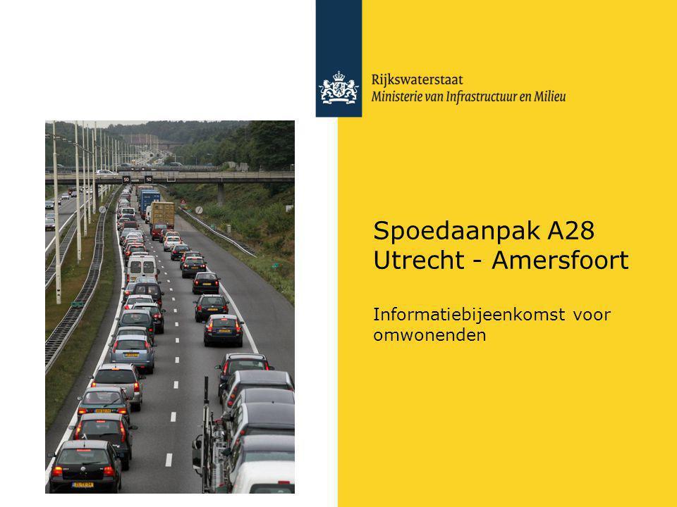Spoedaanpak A28 Utrecht - Amersfoort Informatiebijeenkomst voor omwonenden
