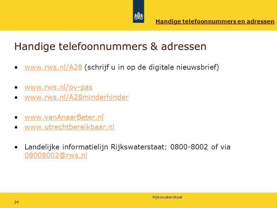 Rijkswaterstaat 24 Handige telefoonnummers & adressen www.rws.nl/A28 (schrijf u in op de digitale nieuwsbrief)www.rws.nl/A28 www.rws.nl/ov-pas www.rws