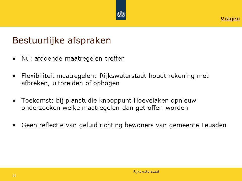 Rijkswaterstaat 28 Bestuurlijke afspraken Nú: afdoende maatregelen treffen Flexibiliteit maatregelen: Rijkswaterstaat houdt rekening met afbreken, uit