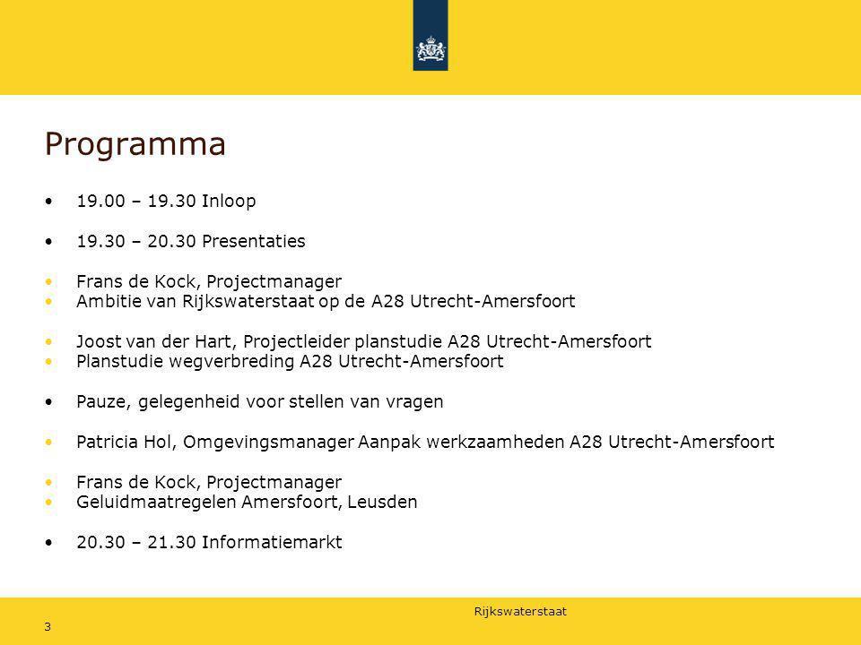 Rijkswaterstaat 3 Programma 19.00 – 19.30 Inloop 19.30 – 20.30 Presentaties Frans de Kock, Projectmanager Ambitie van Rijkswaterstaat op de A28 Utrech
