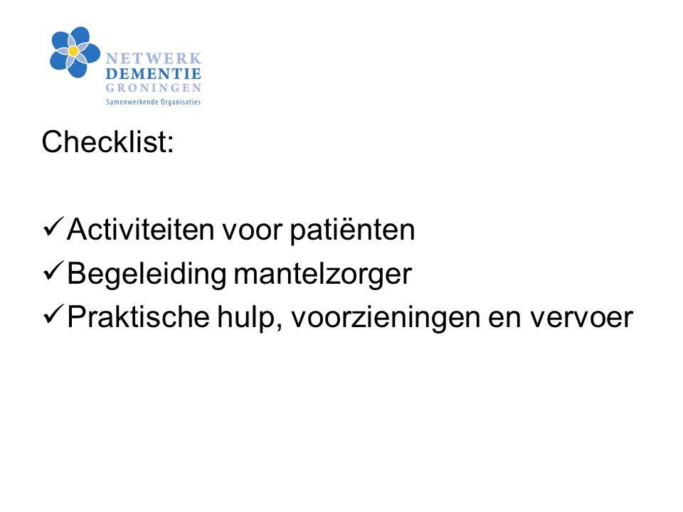 Checklist: Activiteiten voor patiënten Begeleiding mantelzorger Praktische hulp, voorzieningen en vervoer