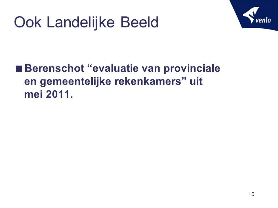 """10 Ook Landelijke Beeld  Berenschot """"evaluatie van provinciale en gemeentelijke rekenkamers"""" uit mei 2011."""
