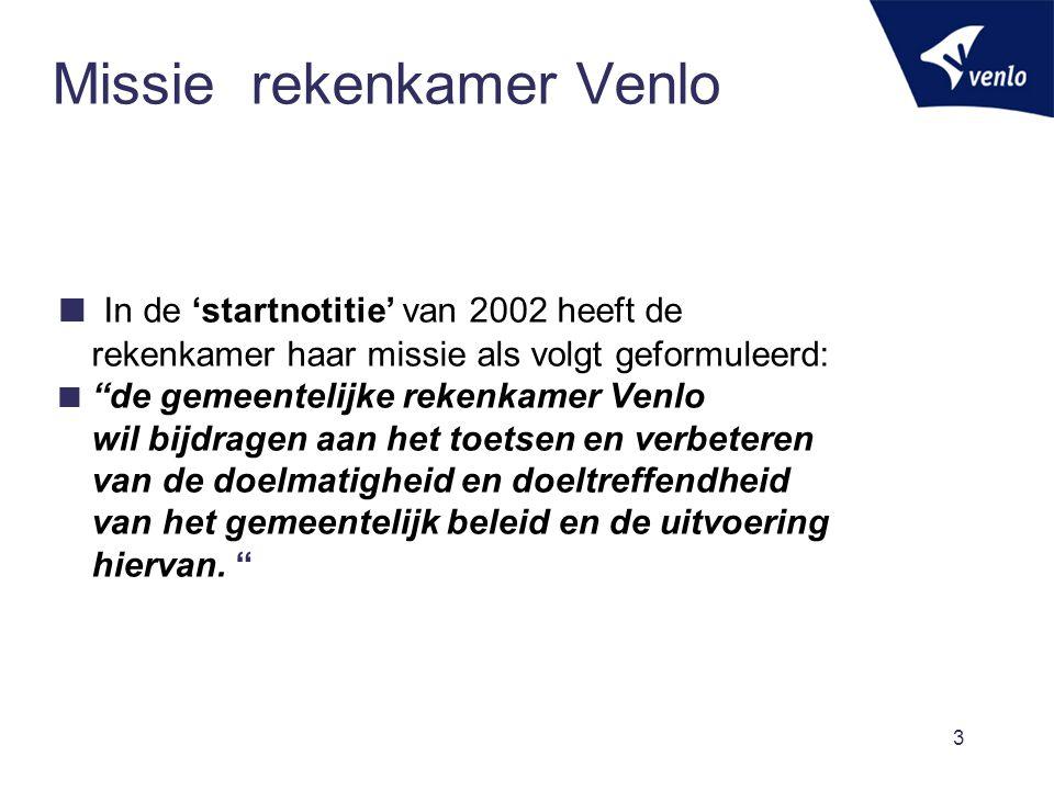 """3 Missie rekenkamer Venlo  In de 'startnotitie' van 2002 heeft de rekenkamer haar missie als volgt geformuleerd:  """"de gemeentelijke rekenkamer Venlo"""