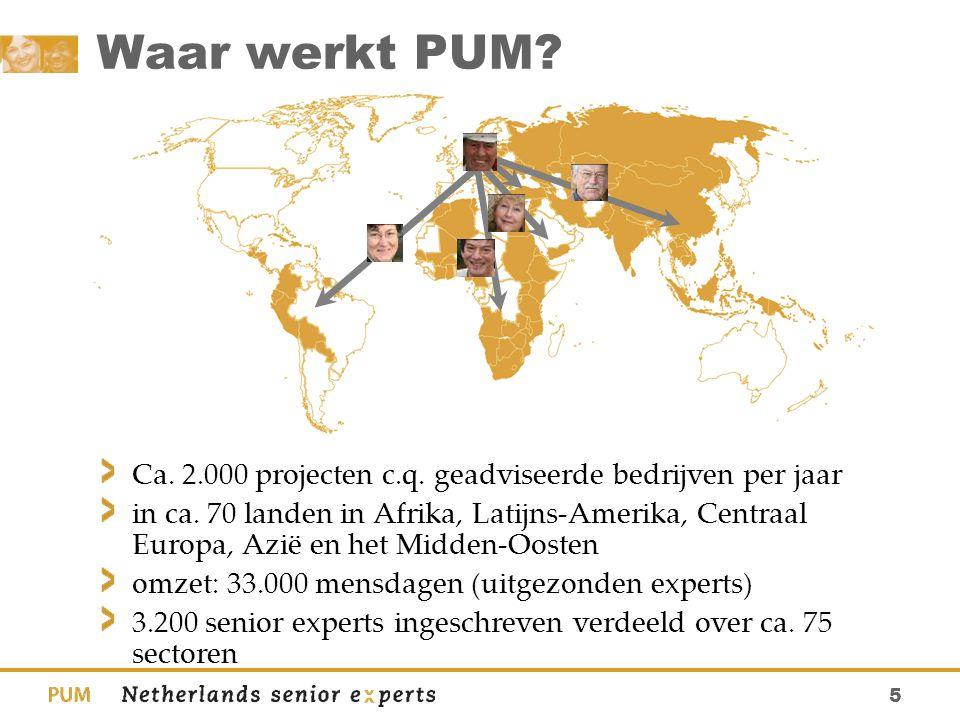 6 De PUM organisatie Ruim 3.200 senior experts Circa 250 lokale vertegenwoordigers Circa 125 stafvrijwilligers (ex- senior-experts)  sectorcoördinatoren (matching)  landencoördinatoren (acquisitie) 45 betaalde stafmedewerkers Hoofdkantoor in Den Haag (Malietoren)