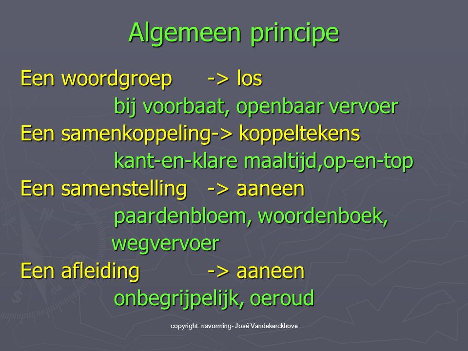 copyright: navorming- José Vandekerckhove Algemeen principe Een woordgroep -> los bij voorbaat, openbaar vervoer Een samenkoppeling-> koppeltekens kan