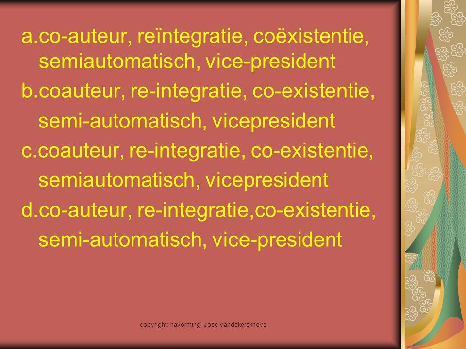 copyright: navorming- José Vandekerckhove a.co-auteur, reïntegratie, coëxistentie, semiautomatisch, vice-president b.coauteur, re-integratie, co-exist