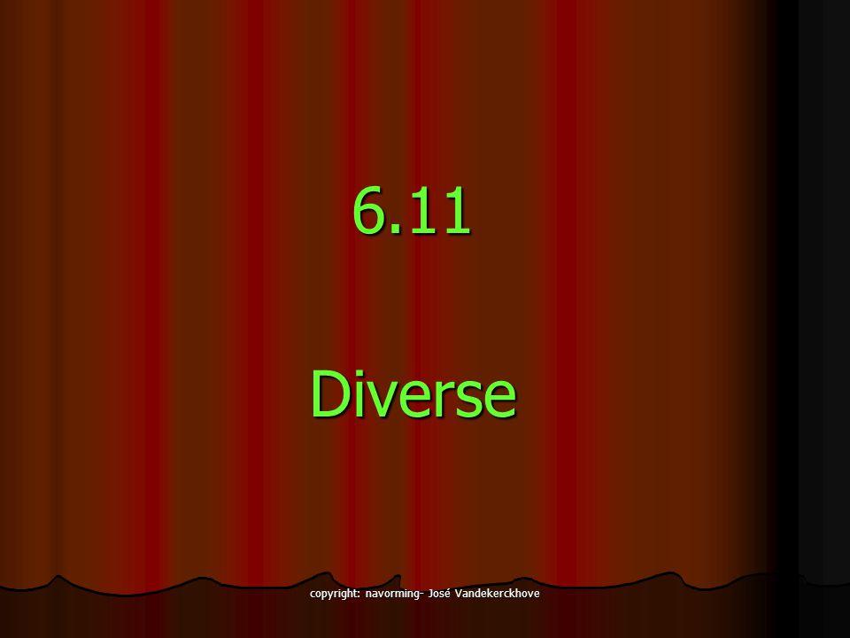 copyright: navorming- José Vandekerckhove 6.11 Diverse