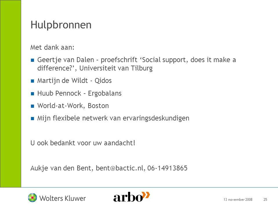13 november 200825 Hulpbronnen Met dank aan: Geertje van Dalen – proefschrift 'Social support, does it make a difference?', Universiteit van Tilburg M