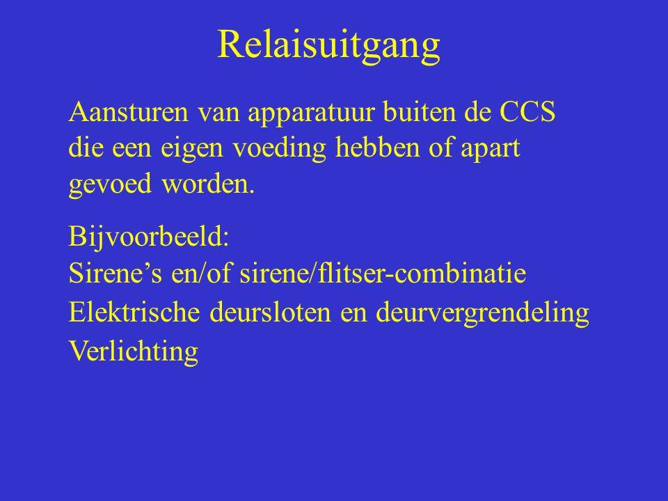 Relaisuitgang Aansturen van apparatuur buiten de CCS die een eigen voeding hebben of apart gevoed worden. Bijvoorbeeld: Sirene's en/of sirene/flitser-