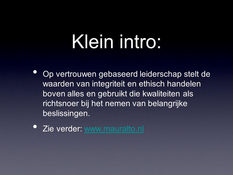 Klein intro: Op vertrouwen gebaseerd leiderschap stelt de waarden van integriteit en ethisch handelen boven alles en gebruikt die kwaliteiten als richtsnoer bij het nemen van belangrijke beslissingen.
