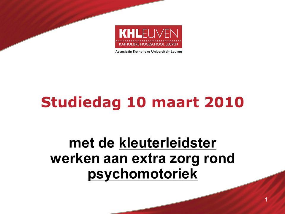 1 Studiedag 10 maart 2010 met de kleuterleidster werken aan extra zorg rond psychomotoriek