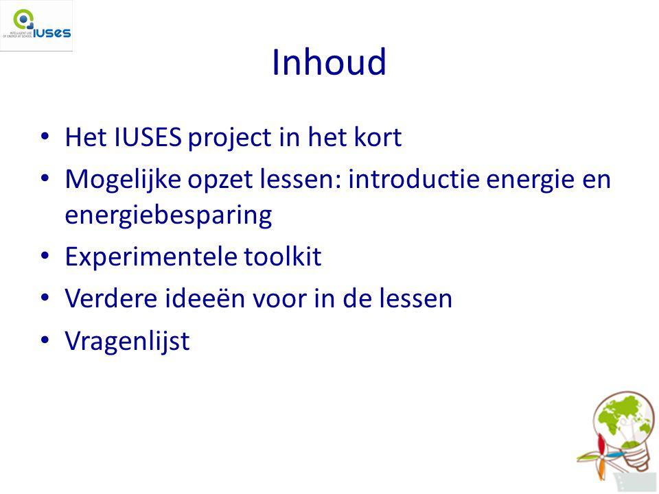 IUSES: Intelligent Use of Energy at School 12 Europese partners Pilot: lesprogramma en wedstrijd Doel: Leerlingen leren over energie en energiebesparing.