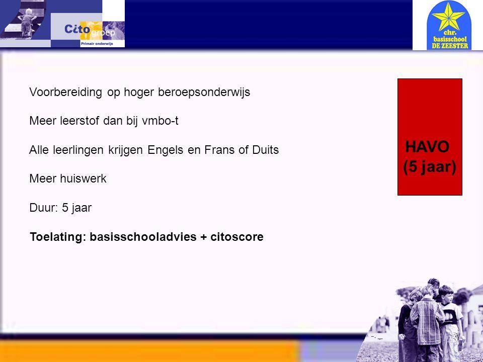 Informatie avond – CITO 11-01-06 Voorbereiding op hoger beroepsonderwijs Meer leerstof dan bij vmbo-t Alle leerlingen krijgen Engels en Frans of Duits