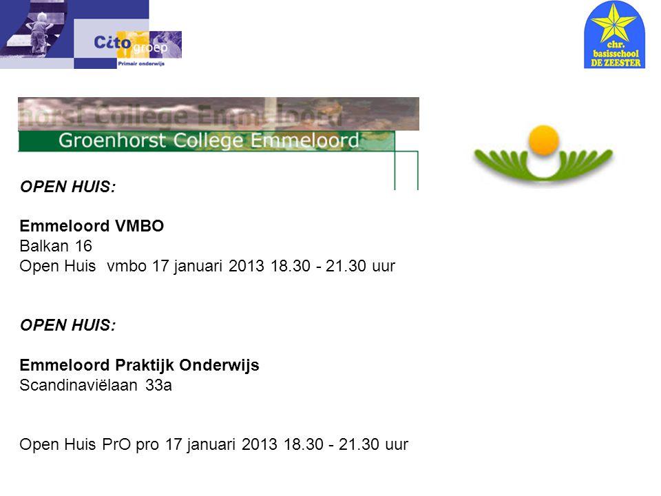 Informatie avond – CITO 18-01-06 OPEN HUIS: Emmeloord VMBO Balkan 16 Open Huis vmbo 17 januari 2013 18.30 - 21.30 uur OPEN HUIS: Emmeloord Praktijk On