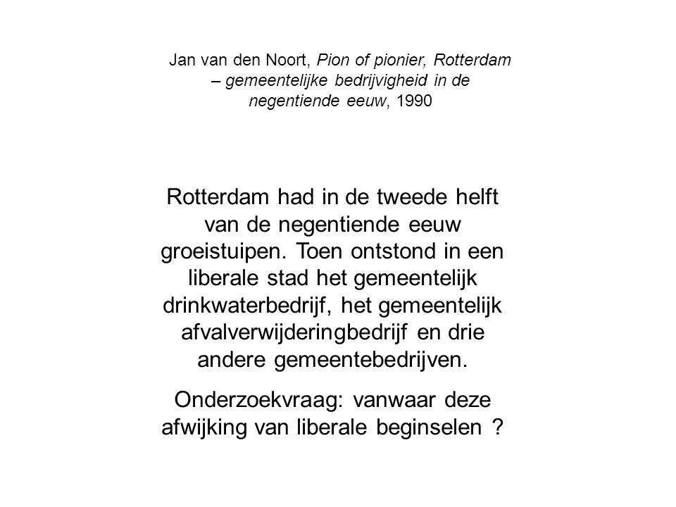 Jan van den Noort, Pion of pionier, Rotterdam – gemeentelijke bedrijvigheid in de negentiende eeuw, 1990 Rotterdam had in de tweede helft van de negen