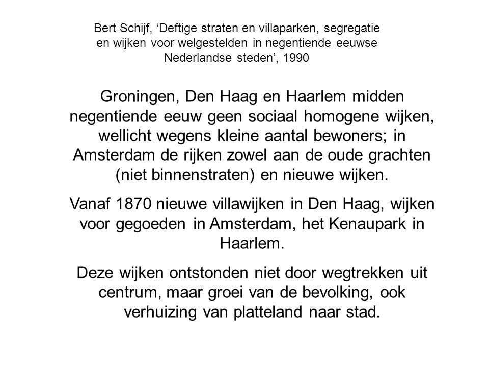 Bert Schijf, 'Deftige straten en villaparken, segregatie en wijken voor welgestelden in negentiende eeuwse Nederlandse steden', 1990 Groningen, Den Ha