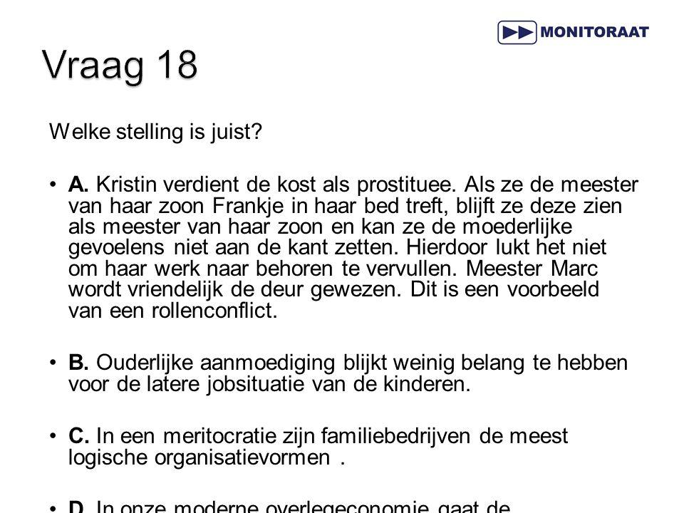 Welke stelling is juist.A. Kristin verdient de kost als prostituee.