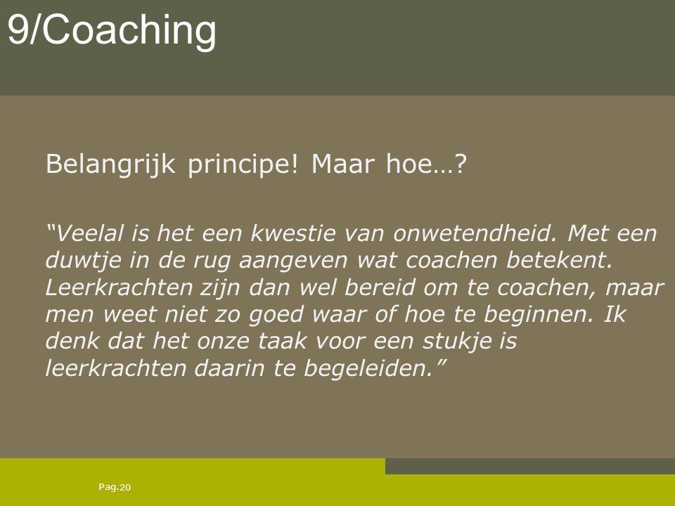 """Pag. Belangrijk principe! Maar hoe…? 20 9/Coaching """"Veelal is het een kwestie van onwetendheid. Met een duwtje in de rug aangeven wat coachen betekent"""