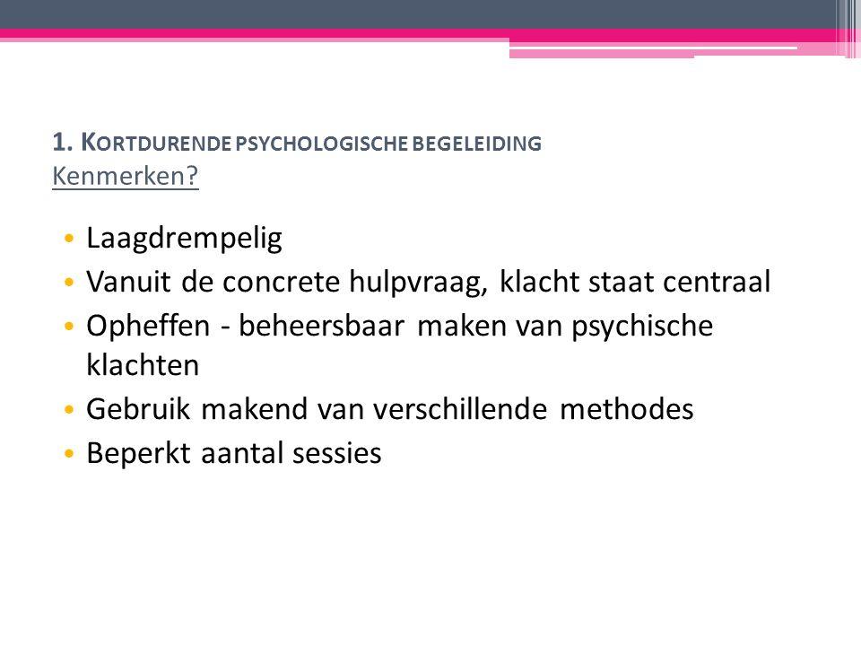 1. K ORTDURENDE PSYCHOLOGISCHE BEGELEIDING Kenmerken.