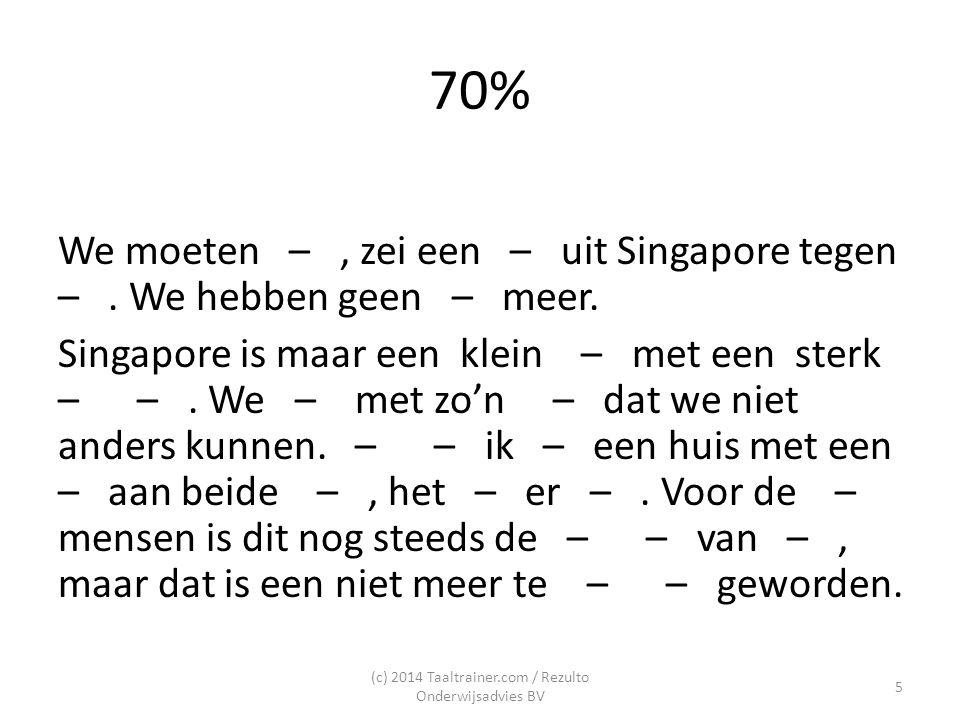 80% We moeten –, zei een – uit Singapore tegen me.