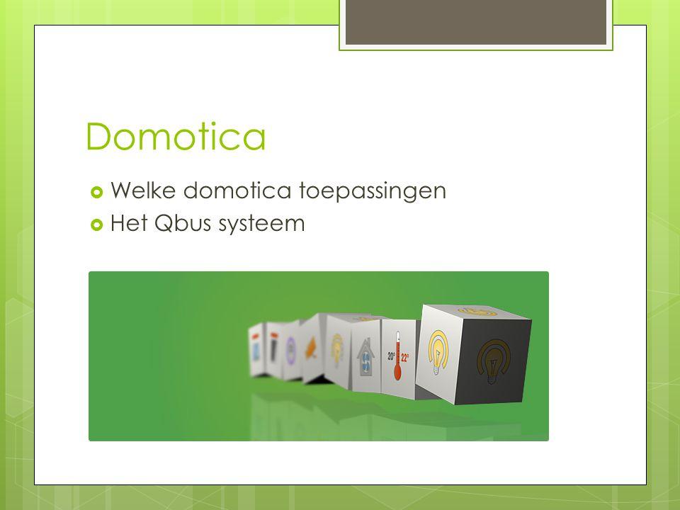 Domotica  Welke domotica toepassingen  Het Qbus systeem