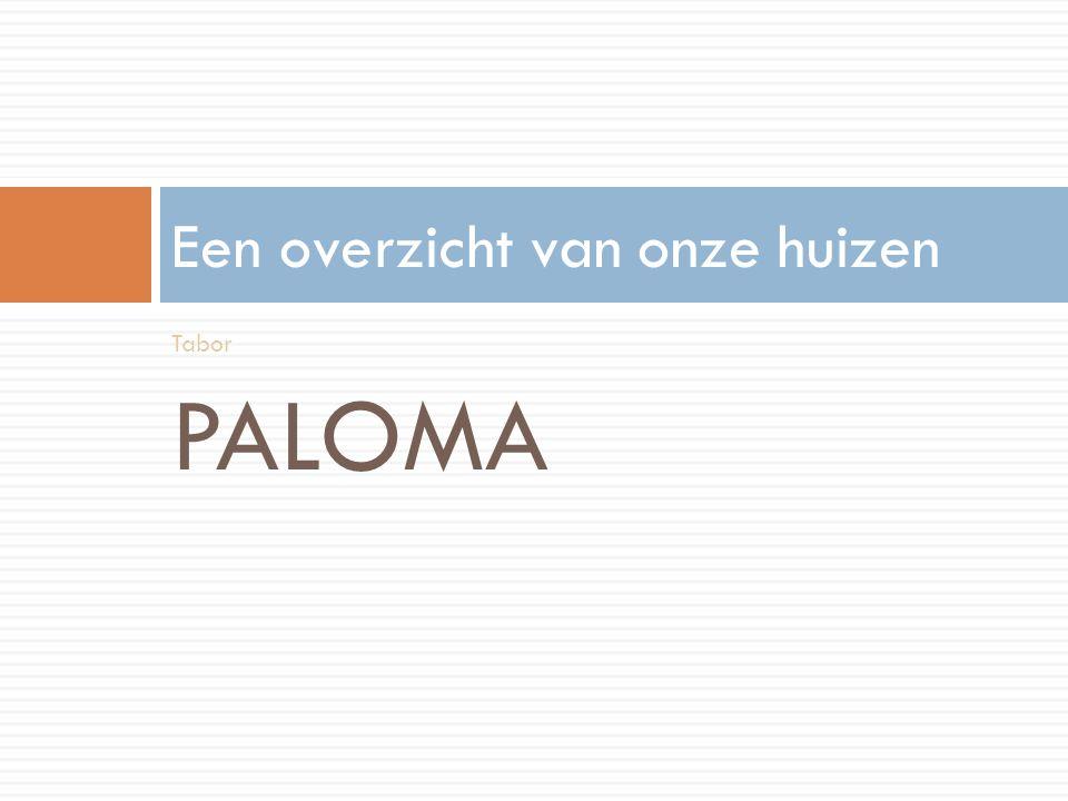 Tabor PALOMA Een overzicht van onze huizen