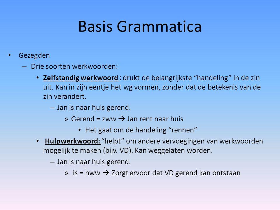 """Basis Grammatica Gezegden – Drie soorten werkwoorden: Zelfstandig werkwoord : drukt de belangrijkste """"handeling"""" in de zin uit. Kan in zijn eentje het"""