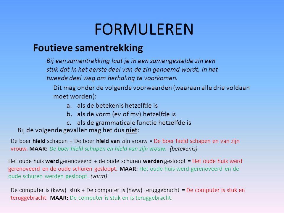 Formuleren Foutief beknopte bijzin STAP 1: Wat is een bijzin.