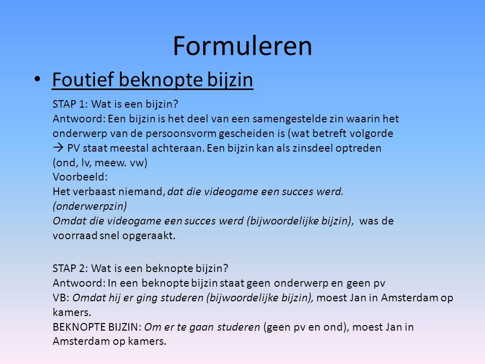 Formuleren Foutief beknopte bijzin STAP 3: Wat is een FOUTIEF beknopte bijzin.