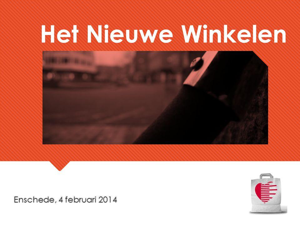 Enschede, 4 februari 2014 Het Nieuwe Winkelen