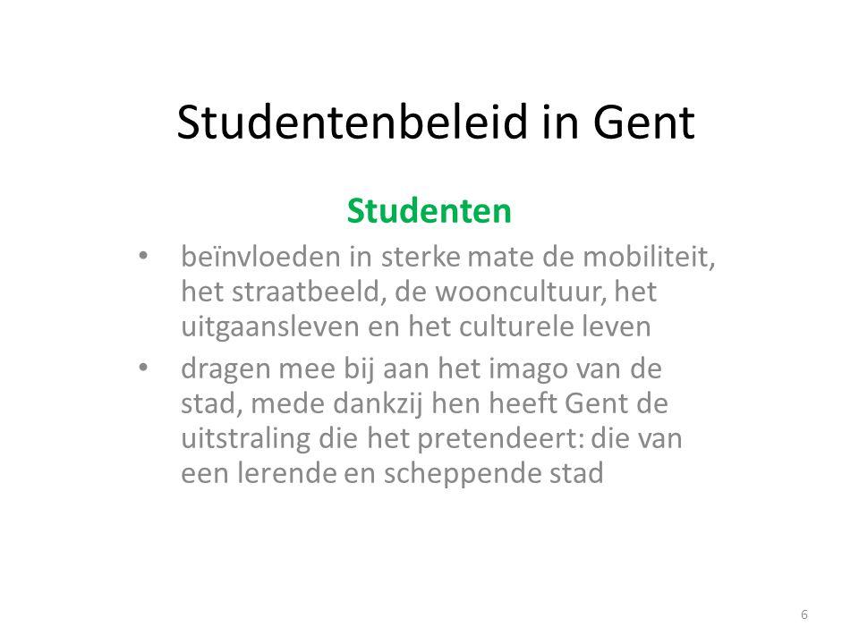 Studentenbeleid in Gent Studenten beïnvloeden in sterke mate de mobiliteit, het straatbeeld, de wooncultuur, het uitgaansleven en het culturele leven dragen mee bij aan het imago van de stad, mede dankzij hen heeft Gent de uitstraling die het pretendeert: die van een lerende en scheppende stad 6