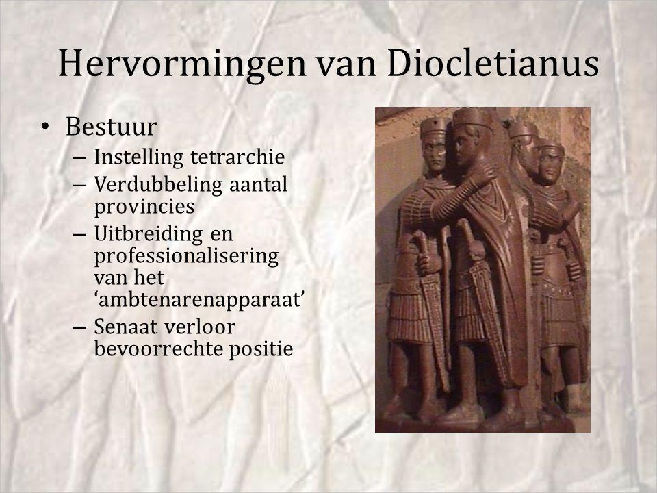 Hervormingen van Diocletianus Bestuur – Instelling tetrarchie – Verdubbeling aantal provincies – Uitbreiding en professionalisering van het 'ambtenare