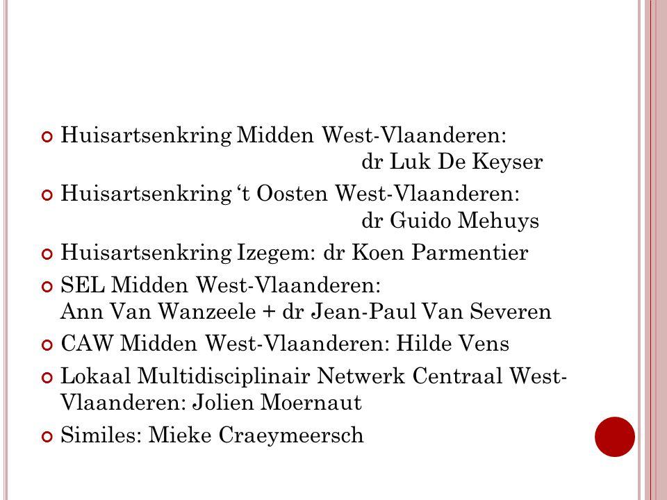 Huisartsenkring Midden West-Vlaanderen: dr Luk De Keyser Huisartsenkring 't Oosten West-Vlaanderen: dr Guido Mehuys Huisartsenkring Izegem: dr Koen Pa