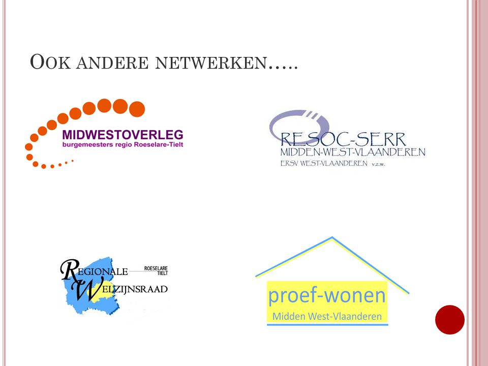 BEMERKINGEN Geen financiering mogelijk vanuit art.107 Veel versnipperde initiatieven in diverse sectoren Vlaamse overheid neemt initiatieven zonder de netwerken te betrekken cfr ELP Behoort volgens de Gids tot opdracht van CGG