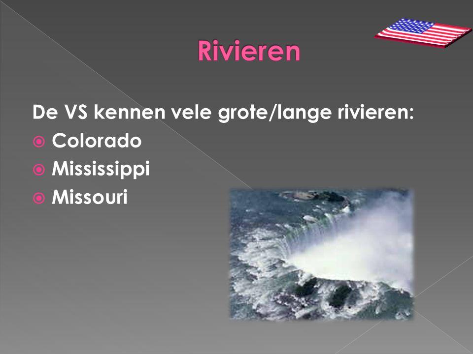 De VS kennen vele grote/lange rivieren:  Colorado  Mississippi  Missouri
