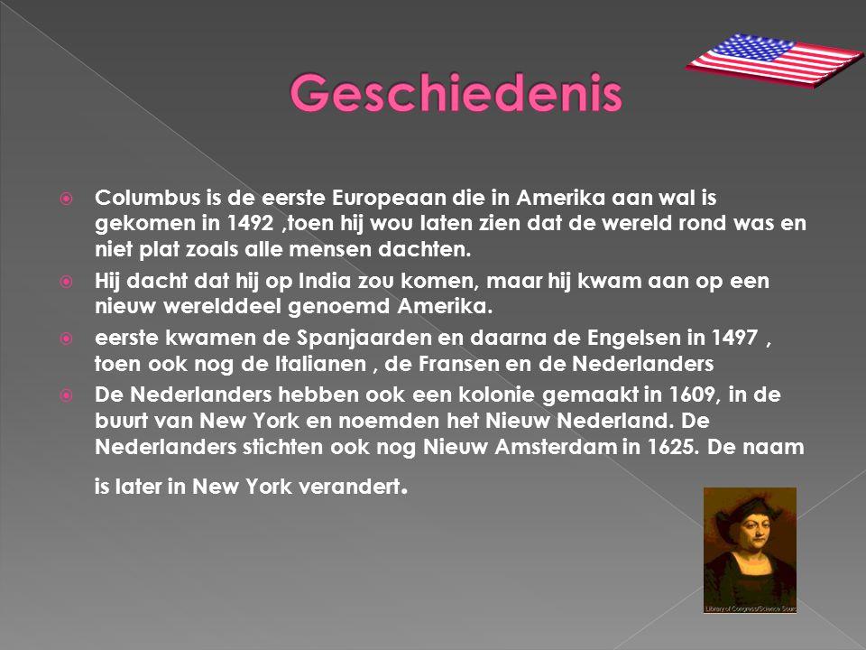  Columbus is de eerste Europeaan die in Amerika aan wal is gekomen in 1492,toen hij wou laten zien dat de wereld rond was en niet plat zoals alle men
