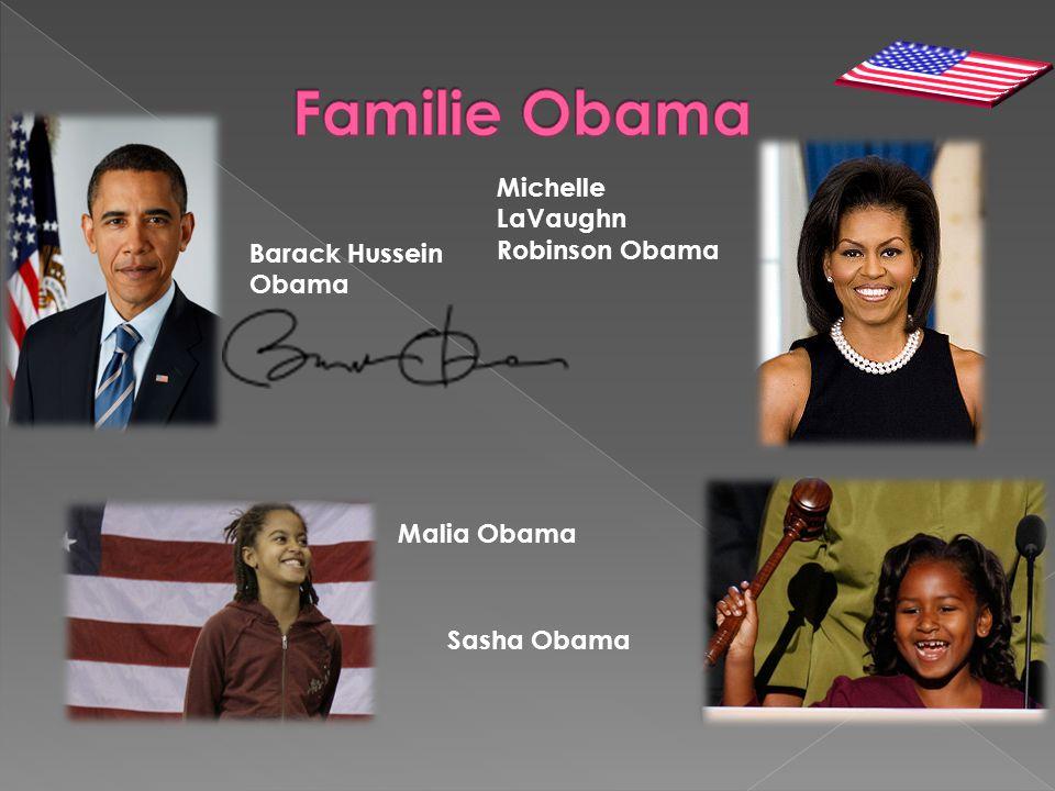 Barack Hussein Obama Michelle LaVaughn Robinson Obama Malia Obama Sasha Obama