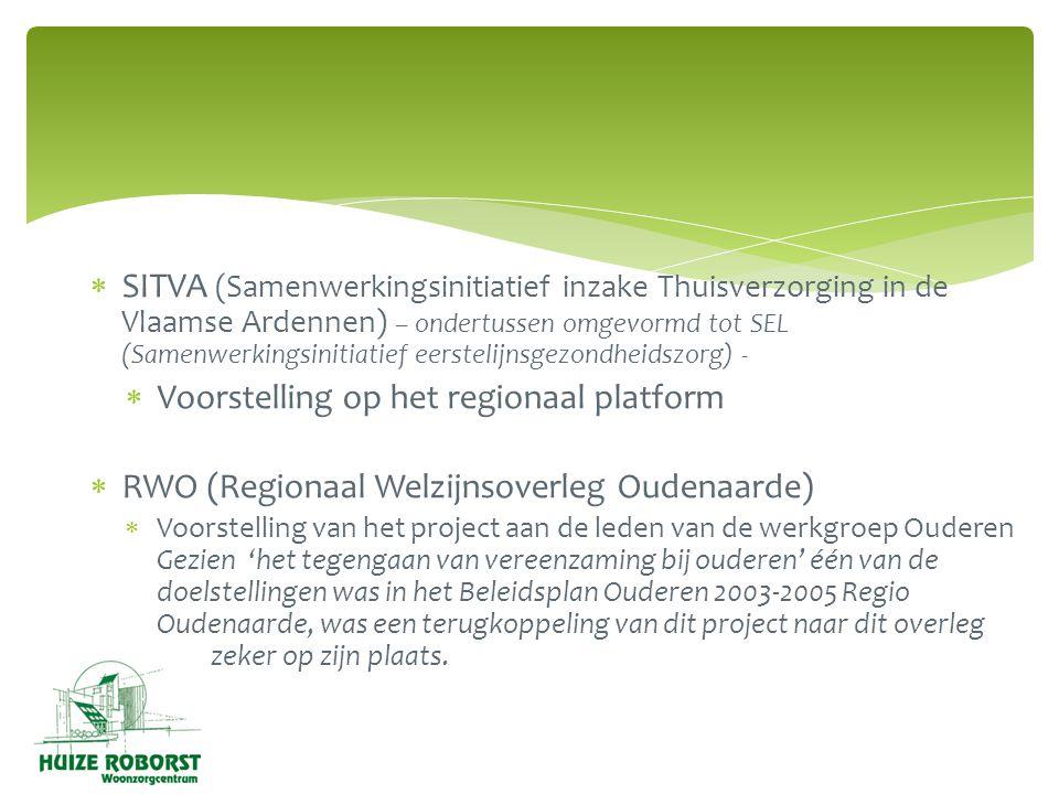  SITVA (Samenwerkingsinitiatief inzake Thuisverzorging in de Vlaamse Ardennen) – ondertussen omgevormd tot SEL (Samenwerkingsinitiatief eerstelijnsge